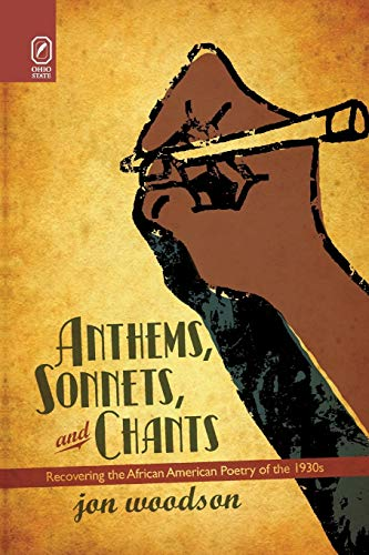 9780814252499: Anthems, Sonnets, and Chants: Recovering the African American Poetry of the 1930s