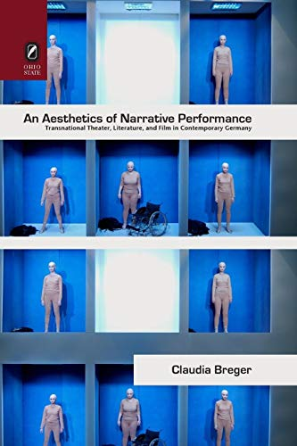 9780814252574: An Aesthetics of Narrative Performance: Transnational Theater, Literature, and Film in Contemporary Germany (THEORY INTERPRETATION NARRATIV)