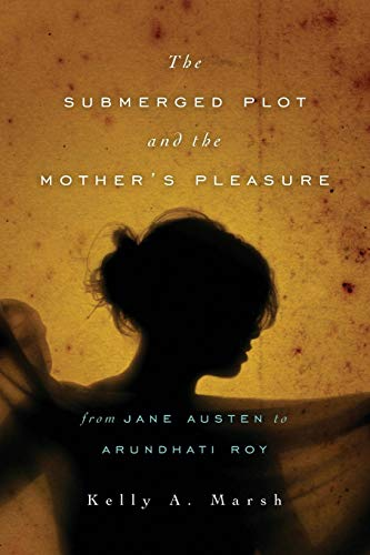 9780814252611: Submerged Plot and the Mother's Pleasure from Jane Austen to Arundhati Roy