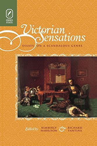 Victorian Sensations: Essays on a Scandalous Genre: Kimberly Harrison