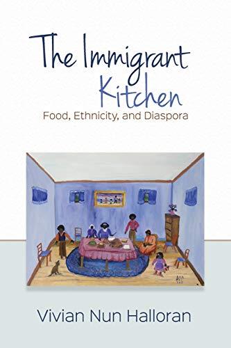 9780814252673: The Immigrant Kitchen: Food, Ethnicity, and Diaspora