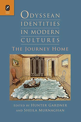 9780814252970: Odyssean Identities in Modern Cultures: The Journey Home (Classical Memories/Modern Identitie)