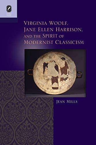 9780814252987: Virginia Woolf, Jane Ellen Harrison, and the Spirit of Modernist Classicism (Classical Memories/Modern Identities)