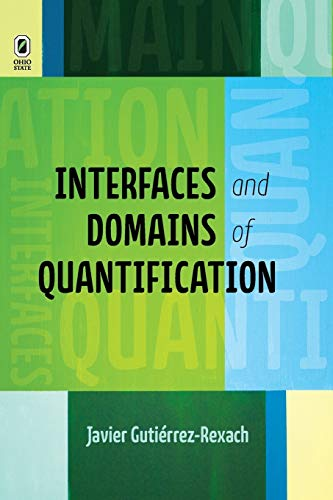 9780814253038: Interfaces and Domains of Quantification (Theoretical Developments in Hispanic Lin)