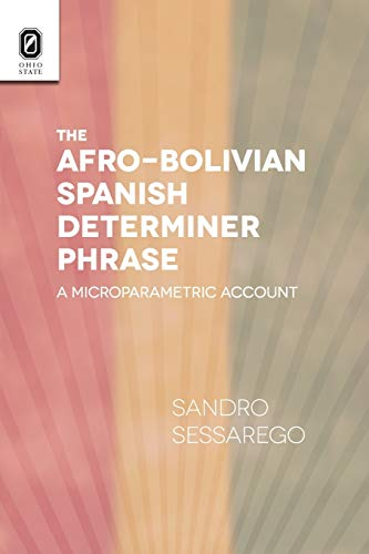 9780814253045: The Afro-Bolivian Spanish Determiner Phrase: A Microparametric Account (Theoretical Developments in Hispanic Lin)