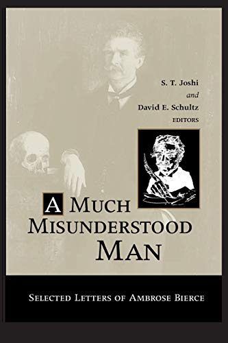 9780814253328: A Much Misunderstood Man: Selected Letters of Ambrose Bierce