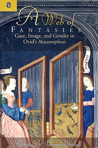 9780814253687: WEB OF FANTASIES: GAZE, IMAGE, & GENDER IN OVID'S METAMORPHOSES