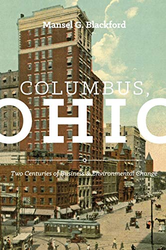 9780814253700: Columbus, Ohio: Two Centuries of Business and Environmental Change (Trillium Books)