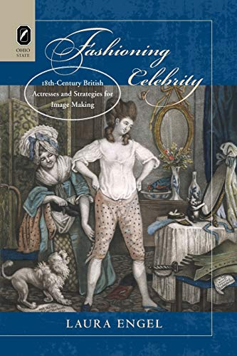 9780814253786: Fashioning Celebrity: Eighteenth-Century British Actresses and Strategies for Image Making
