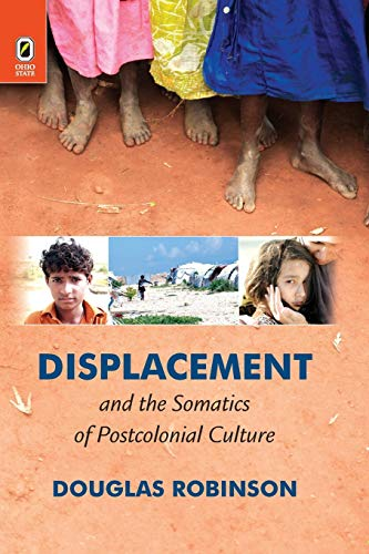 Displacement and the Somatics of Postcolonial Culture: Professor Douglas Robinson
