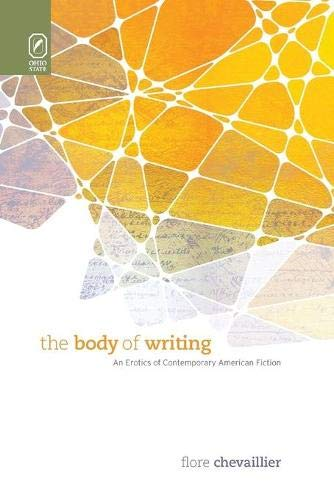 9780814256220: The Body of Writing: An Erotics of Contemporary American Fiction