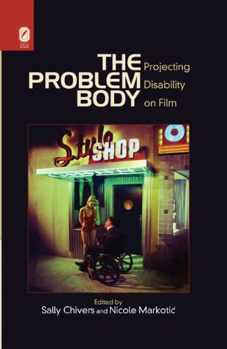 9780814292228: The Problem Body: Projecting Disability on Film