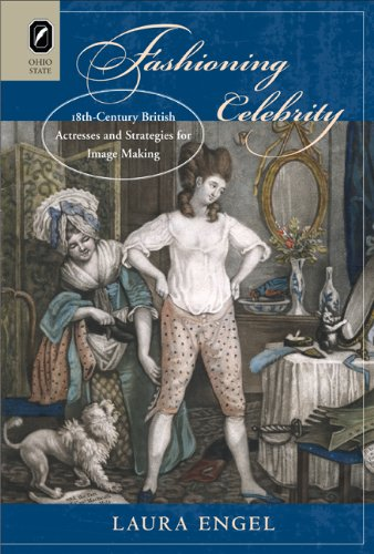 9780814292471: Fashioning Celebrity: Eighteenth-Century British Actresses and Strategies for Image Making