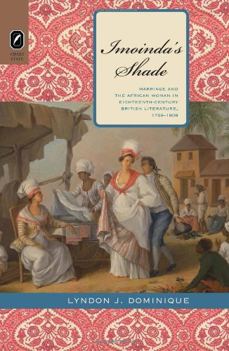 9780814292860: Imoinda's Shade: Marriage and the African Woman in Eighteenth-Century British Literature, 1759–1808