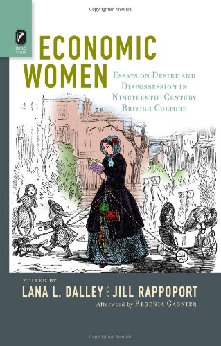 9780814293386: Economic Women: Essays on Desire and Dispossession in Nineteenth-Century British Culture