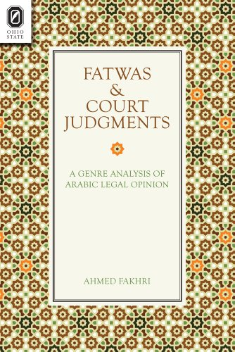 Fatwas and Court Judgments: A Genre Analysis: Ahmed Fakhri