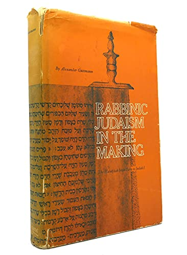 9780814313824: Rabbinic Judaism in the Making: A Chapter in the History of the Halakhah from Ezra to Judah I