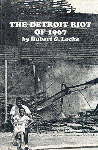 The Detroit Riot of 1967: Hubert G Locke