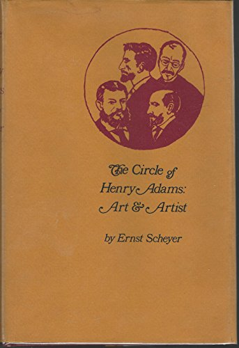 The circle of Henry Adams: art & artists: Scheyer, Ernst