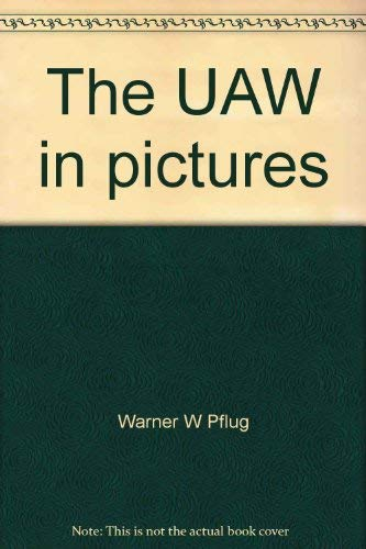The UAW in pictures: Pflug, Warner W