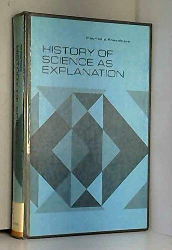 History of Science As Explanation: Finocchiaro, M, A.