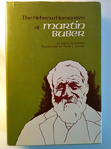 9780814314838: The Hebrew Humanism of Martin Buber (Schaver Publication Fund for Jewish Stud)