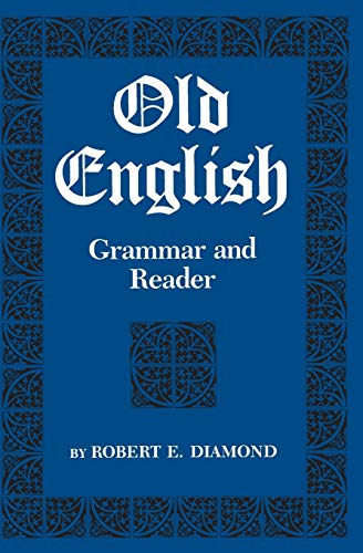 9780814315101: Old English: Grammar and Reader