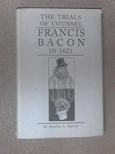 The trials of counsel--Francis Bacon in 1621: Marwil, Jonathan