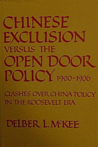 Chinese Exclusion Versus the Open Door Policy,: McKee, Delber L.
