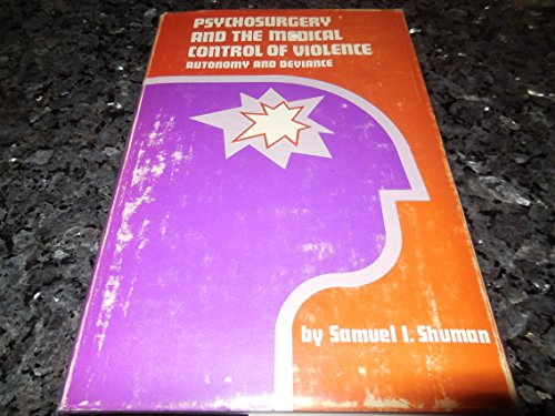 9780814315798: Psychosurgery and the Medical Control of Violence: Autonomy and Deviance