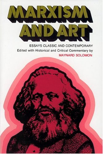 9780814316207: Marxism and art: Essays classic and contemporary