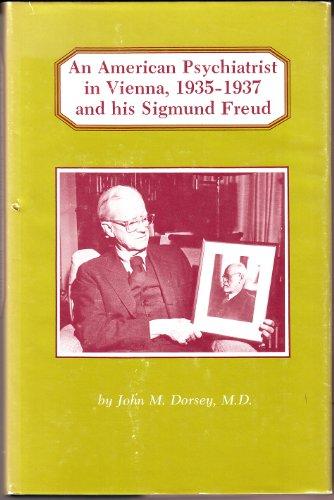9780814316443: American Psychiatrist in Vienna, 1935-1937 and His Sigmund Freud