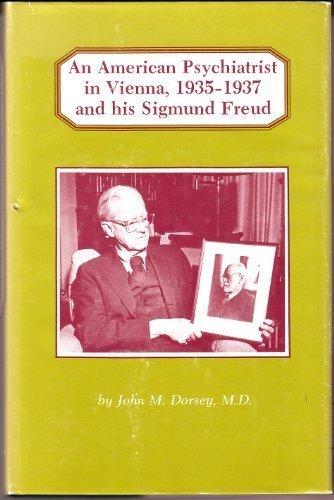 9780814316443: An American Psychiatrist in Vienna, 1935-1937, and His Sigmund Freud