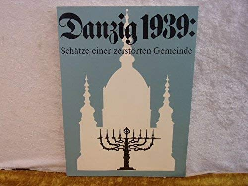 9780814316610: Danzig 1939: Treasures of a Destroyed Community