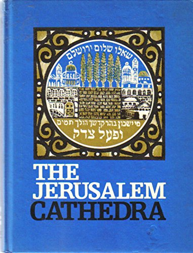The Jerusalem Cathedra: Studies in the History,: Levine, Lee I.