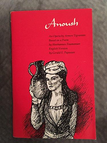 9780814317082: Anoush: An Opera by Armen Tigranian
