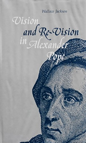 VISION AND RE-VISION IN ALEXANDER POPE: Jackon, Wallace