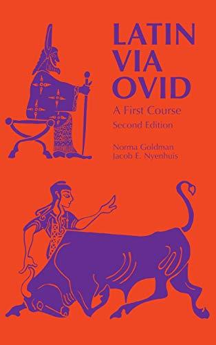 Latin Via Ovid: A First Course Second: Norma Goldman, Jacob