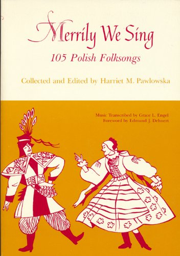 Merrily We Sing: 105 Polish Folksongs