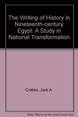 The Writing of History in Nineteenth - Century Egypt: a Study in National Transformation