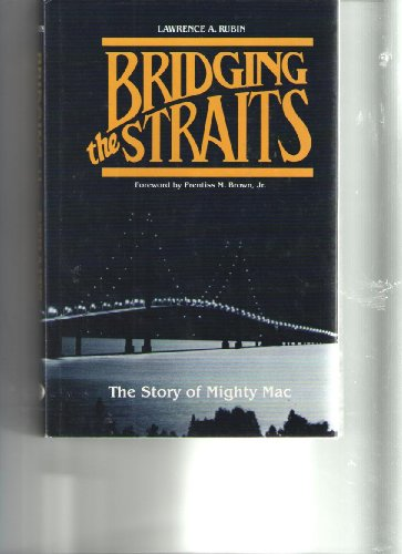 9780814317891: Bridging the Straits: The Story of Mighty Mac