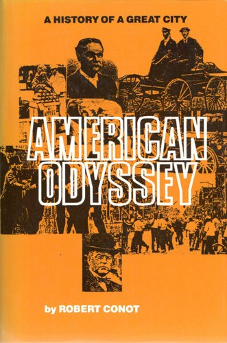 American Odyssey - A History of a Great City: Conot, Robert E.