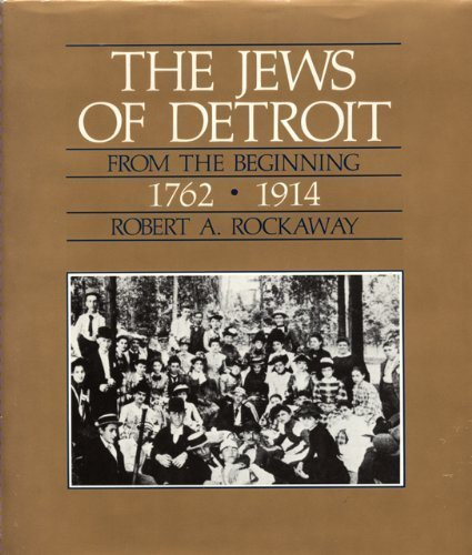9780814318089: The Jews of Detroit: From the Beginning 1762-1914