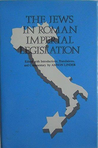 The Jews in Roman Imperial Legislation: Editor-Amnon Linder