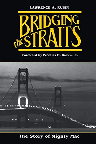9780814318126: Bridging the Straits: The Story of Mighty Mac (Michigan)