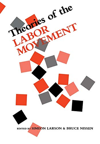 9780814318164: Theories of the Labor Movement