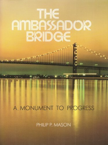 9780814318393: The Ambassador Bridge: A Monument of Progress (Great Lakes Books Series)