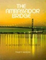 9780814318409: The Ambassador Bridge: A Monument of Progress (Great Lakes Books Series)