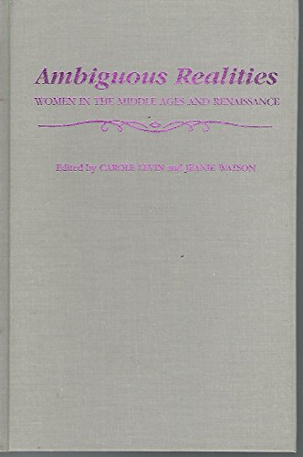9780814318720: Ambiguous Realities: Women in the Middle Ages and Renaissance