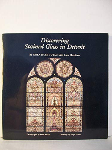 Discovering Stained Glass in Detroit.: Nola Husa Tutag
